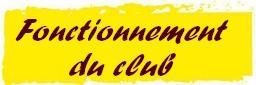 Fonctionnement du Club